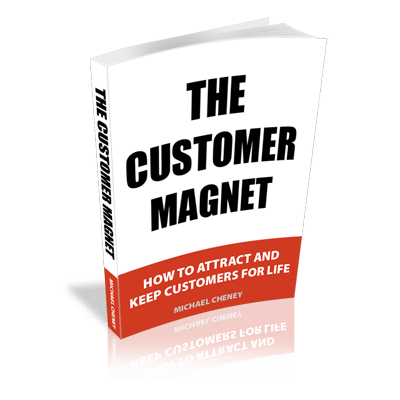 The Customer Magnet by Michael Cheney